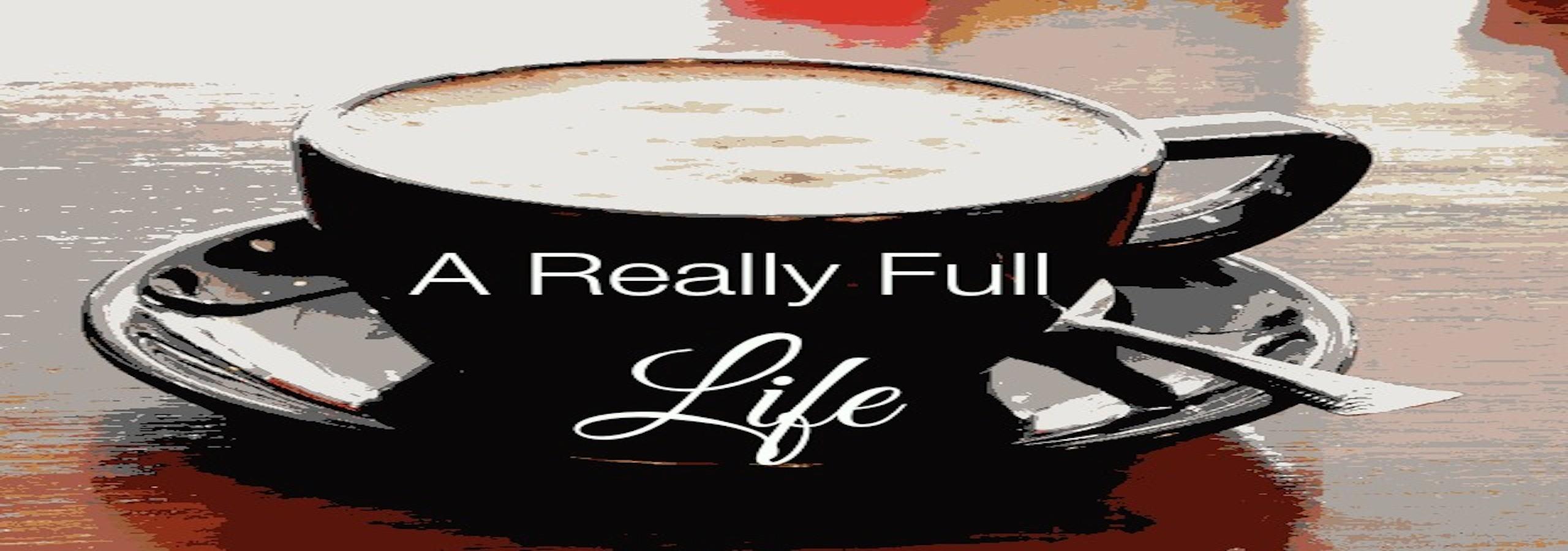 A Really Full Life